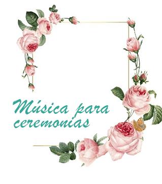 musica para bodas soria musica para ceremonias